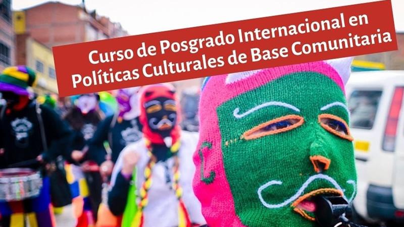 Curso de Posgrado Internacional en Políticas Culturales de Base Comunitaria