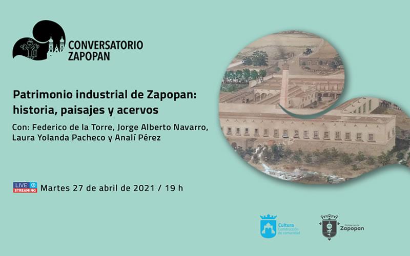 Conversatorio Zapopan: Patrimonio Industrial de Zapopan